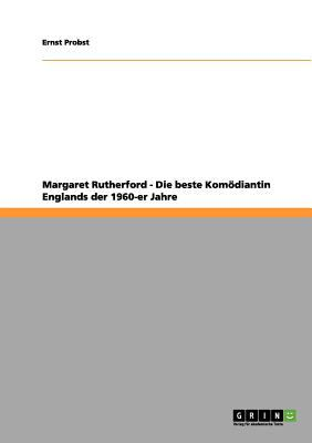 Margaret Rutherford - Die Beste Kom Diantin Englands Der 1960-Er Jahre 9783656150039