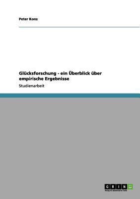 Gl Cksforschung - Ein Berblick Ber Empirische Ergebnisse 9783656154914
