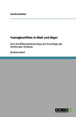 Tuaregkonflikte in Mali Und Niger 9783656155393