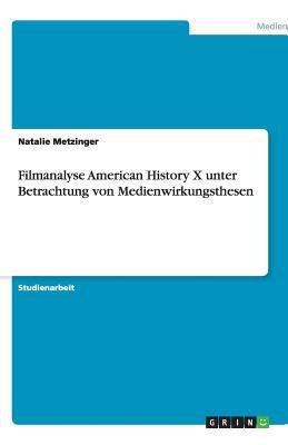 Filmanalyse American History X Unter Betrachtung Von Medienwirkungsthesen 9783656174387