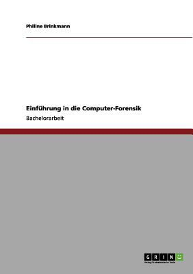 Einf Hrung in Die Computer-Forensik 9783656181200