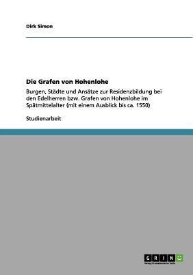 Die Grafen Von Hohenlohe 9783656183365