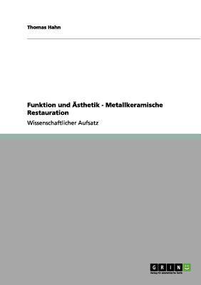 Funktion Und Sthetik - Metallkeramische Restauration 9783656189336