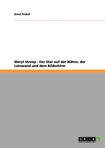 Meryl Streep - Der Star Auf Der B Hne, Der Leinwand Und Dem Bildschirm 9783656194231