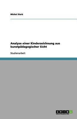 Analyse Einer Kinderzeichnung Aus Kunstp Dagogischer Sicht 9783656196419