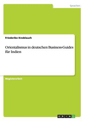 Orientalismus in Deutschen Business-Guides Fr Indien