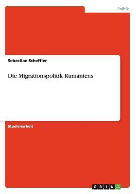 Die Migrationspolitik Rumniens