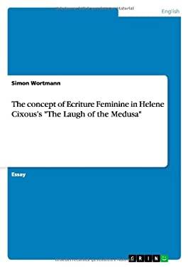 "The concept of Ecriture Feminine in Helene Cixous's ""The Laugh of the Medusa"""