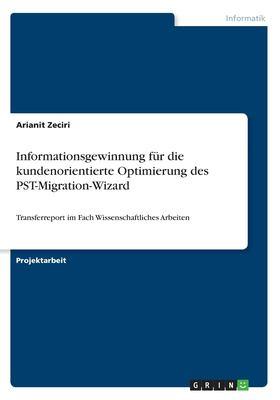Informationsgewinnung Fur Die Kundenorientierte Optimierung Des Pst-Migration-Wizard (German Edition)