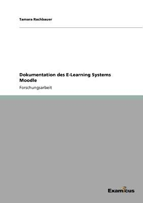 Dokumentation Des E-Learning Systems Moodle 9783656994176