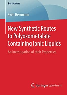New Synthetic Routes to Polyoxometalate Containing Ionic Liquids: An Investigation of their Properties (BestMasters)