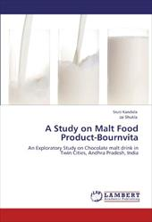 A Study on Malt Food Product-Bournvita 18644338