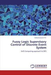Fuzzy Logic Supervisory Control of Discrete Event System 18644369