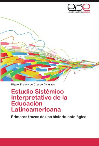 Estudio Sist Mico Interpretativo de La Educaci N Latinoamericana 9783659003035