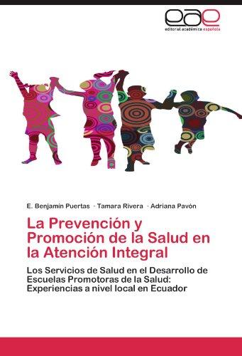 La Prevenci N y Promoci N de La Salud En La Atenci N Integral 9783659004179