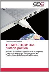 Telmex-Strm: Una Historia Pol Tica 19030290