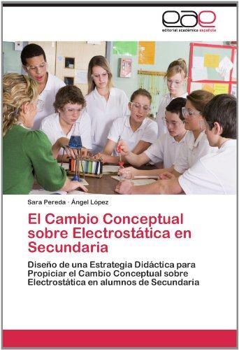 El Cambio Conceptual Sobre Electrost Tica En Secundaria 9783659004940