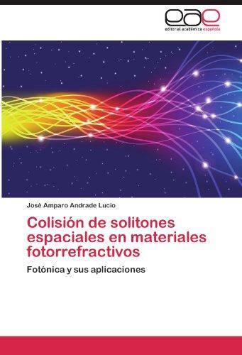 Colisi N de Solitones Espaciales En Materiales Fotorrefractivos 9783659005282
