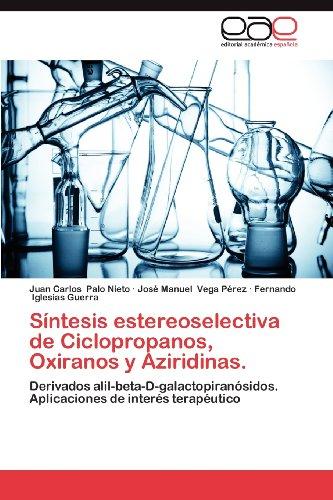 S Ntesis Estereoselectiva de Ciclopropanos, Oxiranos y Aziridinas. 9783659005374
