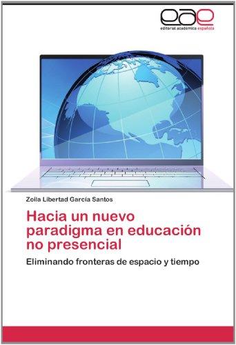 Hacia Un Nuevo Paradigma En Educaci N No Presencial 9783659005657