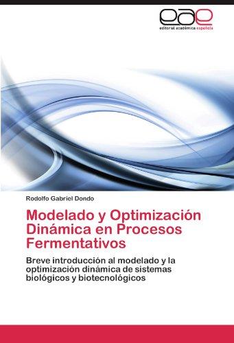 Modelado y Optimizaci N Din Mica En Procesos Fermentativos 9783659006333