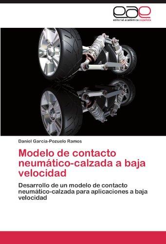 Modelo de Contacto Neum Tico-Calzada a Baja Velocidad 9783659006449