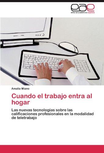 Cuando El Trabajo Entra Al Hogar 9783659006531