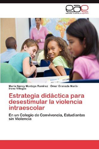 Estrategia Did Ctica Para Desestimular La Violencia Intraescolar 9783659006630