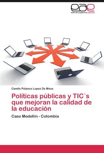 Pol Ticas P Blicas y Tic S Que Mejoran La Calidad de La Educaci N 9783659006760