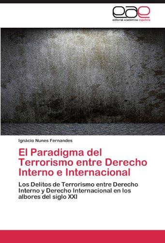 El Paradigma del Terrorismo Entre Derecho Interno E Internacional 9783659006968