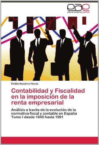 Contabilidad y Fiscalidad En La Imposici N de La Renta Empresarial 9783659007101