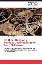 de Cine, Religi N y Pol Tica: Una Negociaci N Poco Ortodoxa 19910565