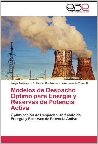 Modelos de Despacho Ptimo Para Energ A Y Reservas de Potencia Activa 9783659007712