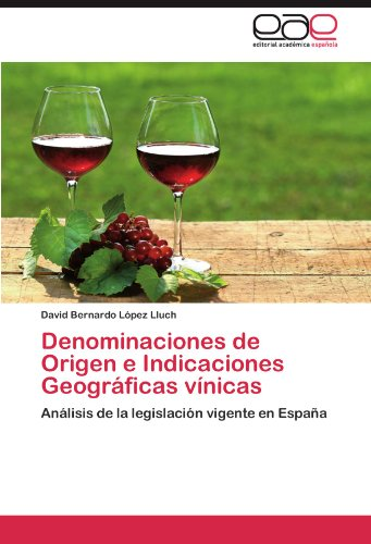Denominaciones de Origen E Indicaciones Geogr Ficas V Nicas 9783659009679