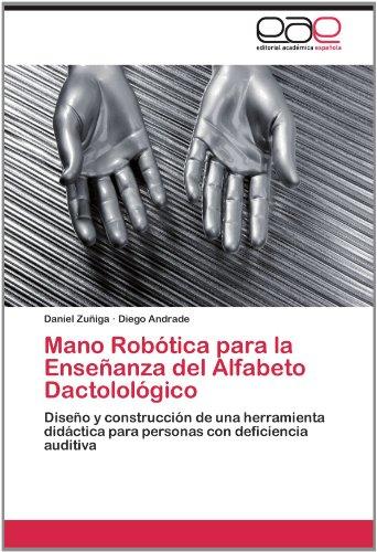 Mano Rob Tica Para La Ense Anza del Alfabeto Dactolol Gico 9783659010033