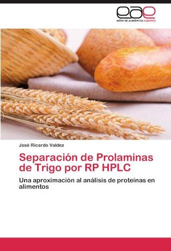 Separaci N de Prolaminas de Trigo Por Rp HPLC 9783659010040