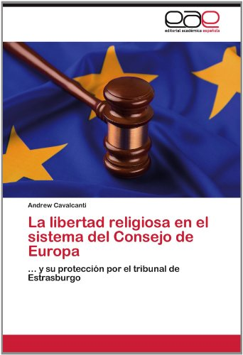 La Libertad Religiosa En El Sistema del Consejo de Europa 9783659010408