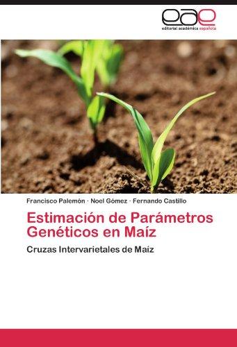 Estimaci N de Par Metros Gen Ticos En Ma Z 9783659011009