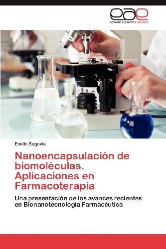 Nanoencapsulaci N de Biomol Culas. Aplicaciones En Farmacoterapia 9783659011160