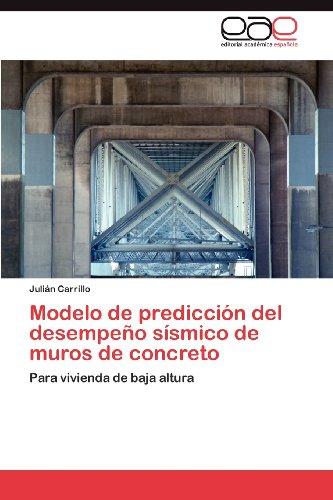 Modelo de Predicci N del Desempe O S Smico de Muros de Concreto 9783659011306