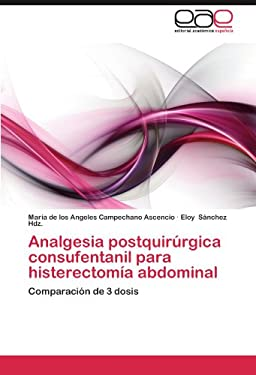 Analgesia Postquir Rgica Consufentanil Para Histerectom a Abdominal 9783659011641