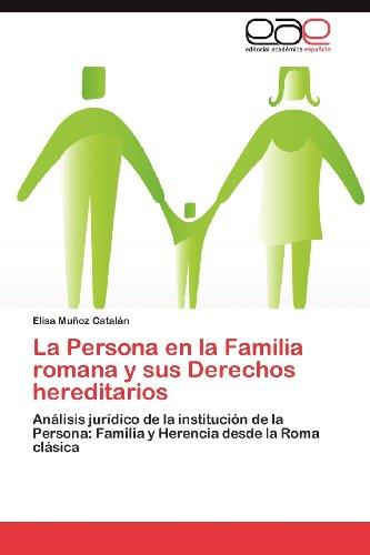 La Persona En La Familia Romana y Sus Derechos Hereditarios 9783659012112