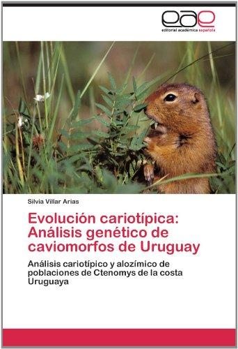 Evoluci N Cariot Pica: An Lisis Gen Tico de Caviomorfos de Uruguay 9783659012587