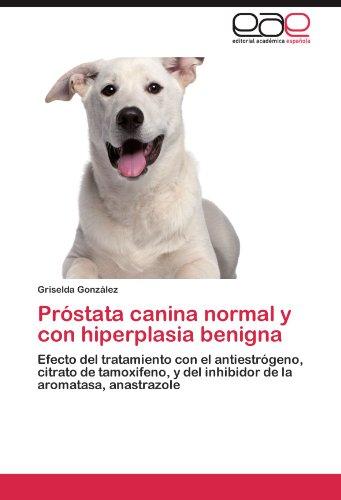 PR Stata Canina Normal y Con Hiperplasia Benigna 9783659013058