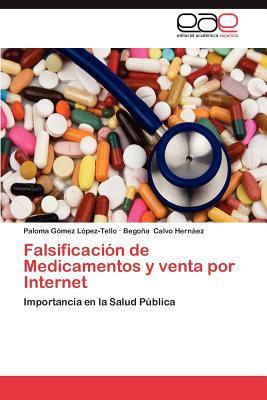 Falsificaci N de Medicamentos y Venta Por Internet 9783659013492