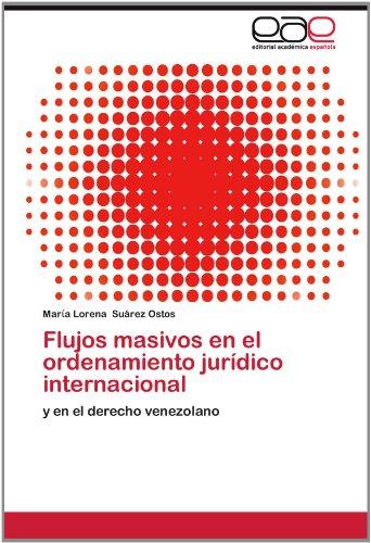 Flujos Masivos En El Ordenamiento Jur Dico Internacional 9783659013591