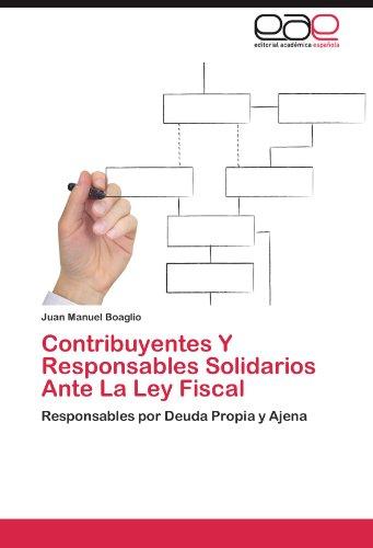 Contribuyentes y Responsables Solidarios Ante La Ley Fiscal 9783659013669