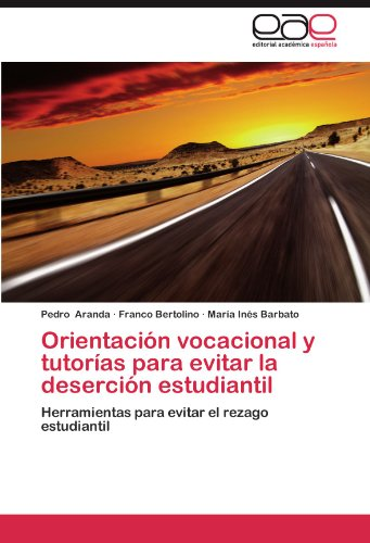 Orientaci N Vocacional y Tutor as Para Evitar La Deserci N Estudiantil 9783659013683