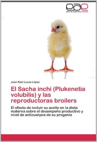 El Sacha Inchi (Plukenetia Volubilis) y Las Reproductoras Broilers 9783659014116