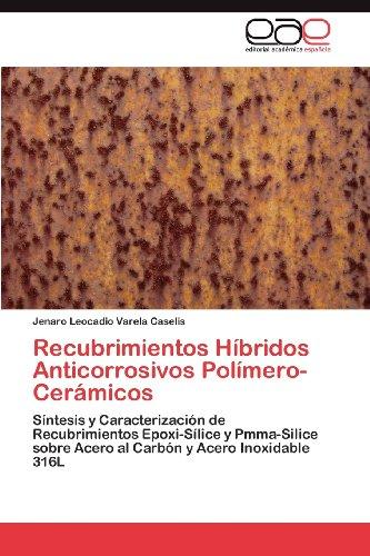 Recubrimientos H Bridos Anticorrosivos Pol Mero-Cer Micos 9783659014635